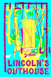 Lincolns Outhouse 5 x 7 digital media drew tucker illustration